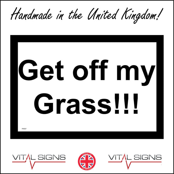 PR357 Get Off My Grass Sign