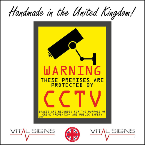 CT051 Warning These Premises Are Protected By Cctv Images Are Recorded For The Purpose Of Crime Prevention And Public Safety Sign with Camera