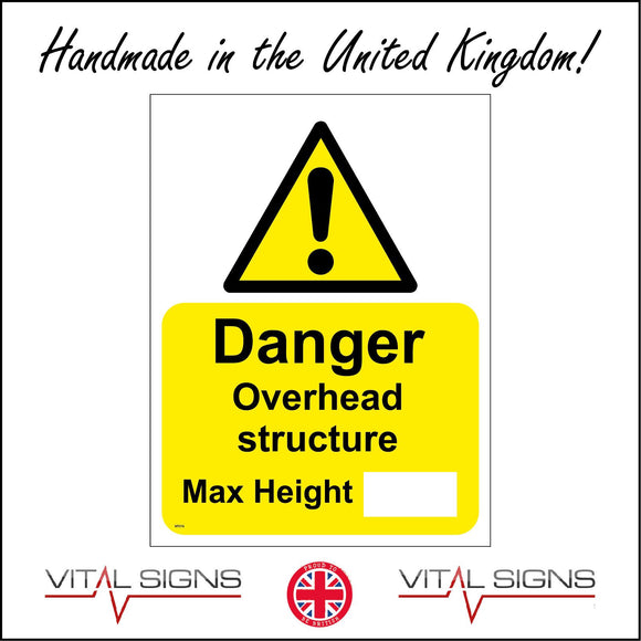 WT074 Danger Overhead Structure Max Height Sign with Triangle Exclamation Mark