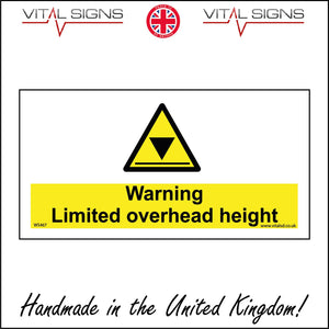 WS467 Warning Limited Overhead Height Sign with Triangle