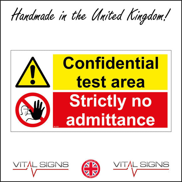 MU202 Confidential Test Area Strictly No Admittance  Sign with Triangle Exclamation Mark Circle Hand