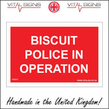 HU212 Biscuit Police In Operation Sign