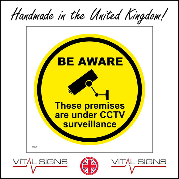 CT045 Be Aware These Premises Are Under Cctv Surveillance Sign with Circle Camera