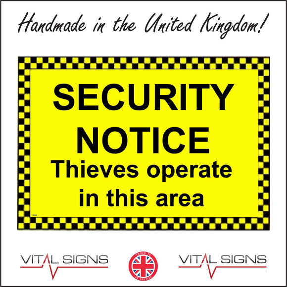 SE049 Security Notice Thieves Operate In This Area Sign