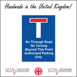 TR455 No Through Road Turning Beyond This Point Authorised Parking Only Sign with T Sign Red Line Through