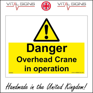 WS604 Danger Overhead Crane In Operation Sign with Triangle Exclamation Mark