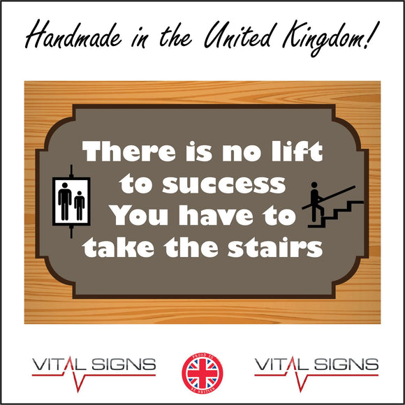 IN173 There Is No Lift To Success Take Stairs Sign with People Lift Stairs