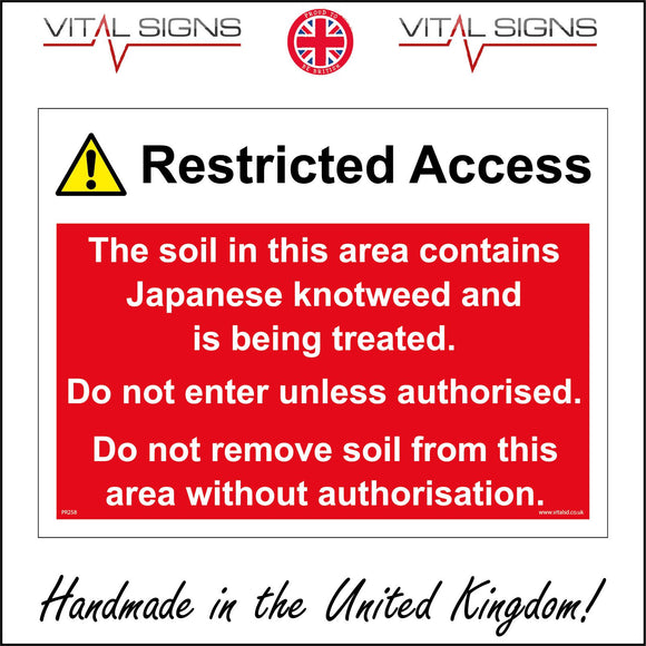 PR258 Restricted Access The Soil In This Area Contains Japanese Knotweed And Is Being Treated Do Not Enter Unless Authorised Do Not Remove Soil From This Area Without Authorisation Sign with Exclamation Mark