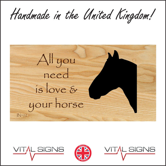 IN122 All You Need Is Love & Your Horse Sign with Horses Head