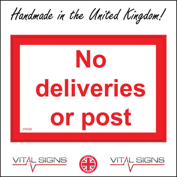 PR308 No Deliveries Or Post Sign