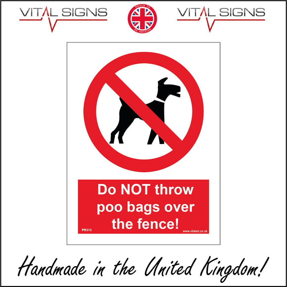 PR313 Do Not Throw Poo Bags Over The Fence Sign with Circle Dog