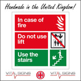 FI151 In Case Of Fire Do Not Use Lift Use The Stairs Sign with Fire Lift Arrows People Stairs