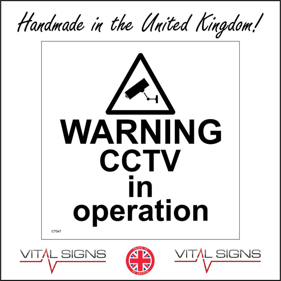 CT047 Warning Cctv In Operation Sign with Triangle Camera