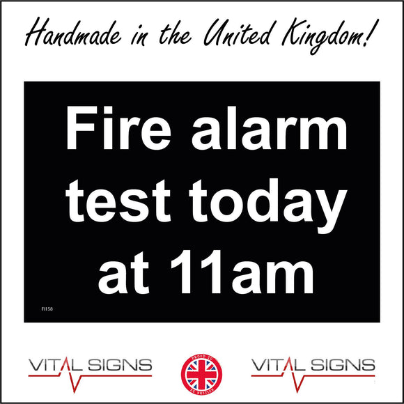 FI158 Fire Alarm Test Today At 11Am Sign