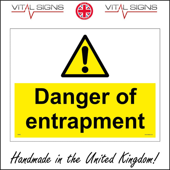 WS862 Danger Of Entrapment Sign with Triangle Exclamation Mark
