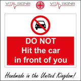 HU268 Do  Not Hit The Car In Front Of You Sign with Circle Car