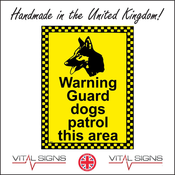 SE007 Warning Guard Dogs Patrol This Area Sign with Dog