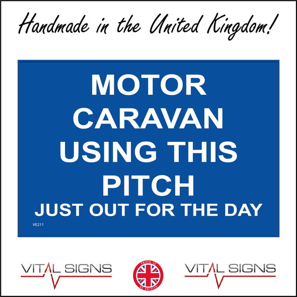 VE211 Motor Caravan Using This Pitch Just Out For The Day Sign
