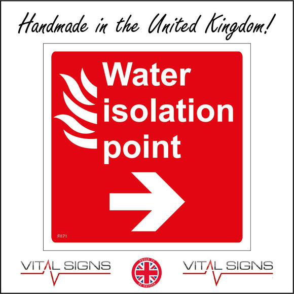 FI171 Water Isolation Point Sign with Fire Right Arrow