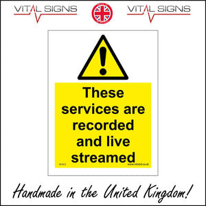 WS822 These Services Are Recorded And Live Streamed Sign with Triangle Exclamation Mark