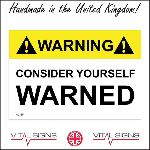 HU135 Warning Consider Yourself Warned Sign with Two Triangles Exclamation Marks