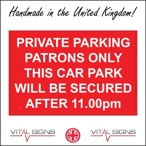 TR428 Private Parking Patrons Only This Car Park Will Be Secured After 11pm Sign