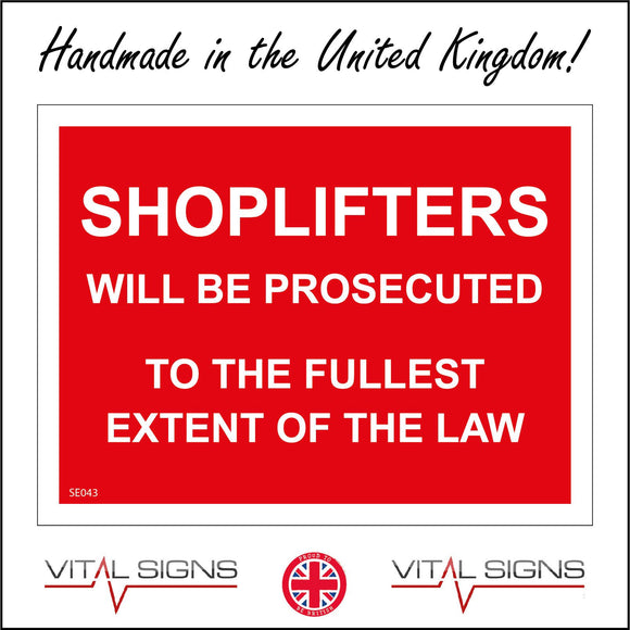 SE043 Shoplifters Will Be Prosecuted To The Fullest Extent Of The Law Sign
