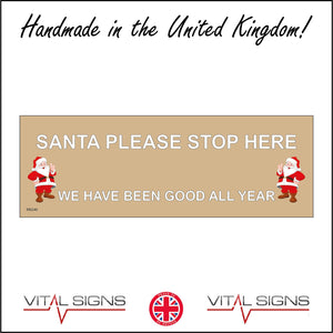 XM240 Santa Please Stop Here We Have Been Good All Year Sign with Santa