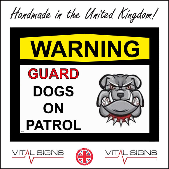 SE011 Warning Guard Dogs On Patrol Sign with Dog