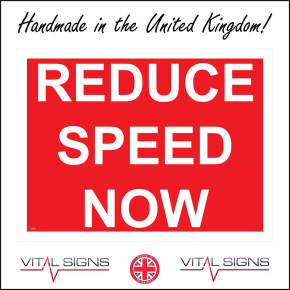 CS005 Reduce Speed Now Sign