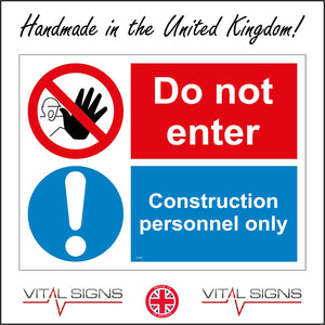 CS330 Do No Enter Construction Personnel Only Sign with 2 Circles Hand Exclamation Mark