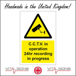 CT002 C.C.T.V In Operation 24 Hr Recording In Progress Sign with Camera Triangle