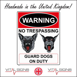 SE014 Warning No Trespassing Guard Dogs On Duty Sign with Dogs