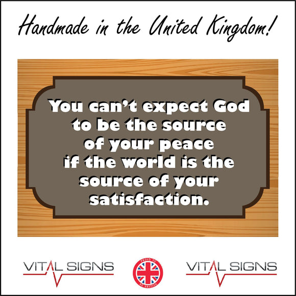 IN172 You Can't Expect God Peace World Satisfaction Sign