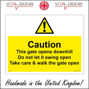 WT053 Caution This Gate Opens Downhill Do Not Let It Swing Open Take Care & Walk The Gate Open Sign with Triangle Exclamation Mark