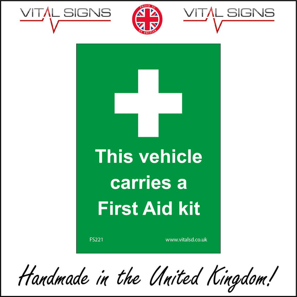 FS221 This Vehicle Carries A First Aid Kit Sign with First Aid Cross