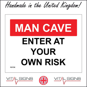 HU134 Man Cave Enter At Your Own Risk Sign