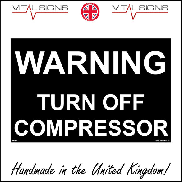 WS717 Warning Turn Off Compressor Sign with Square
