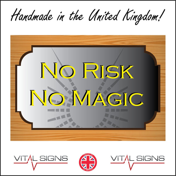 IN175 No Risk No Magic Sign