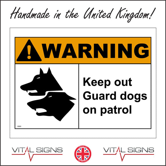 SE005 Warning Keep Out Guard Dogs On Patrol Sign with Dog