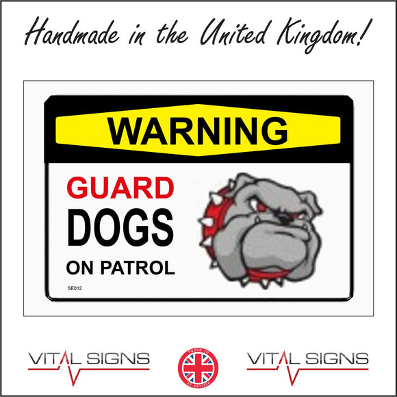 SE012 Warning Guard Dogs On Patrol Sign with Dog