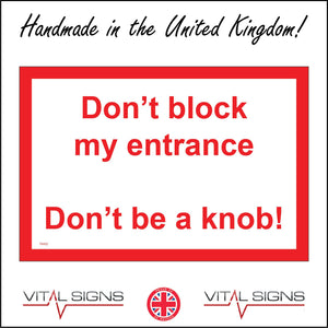 TR452 Don't Block My Entrance Don't Be A Knob Sign