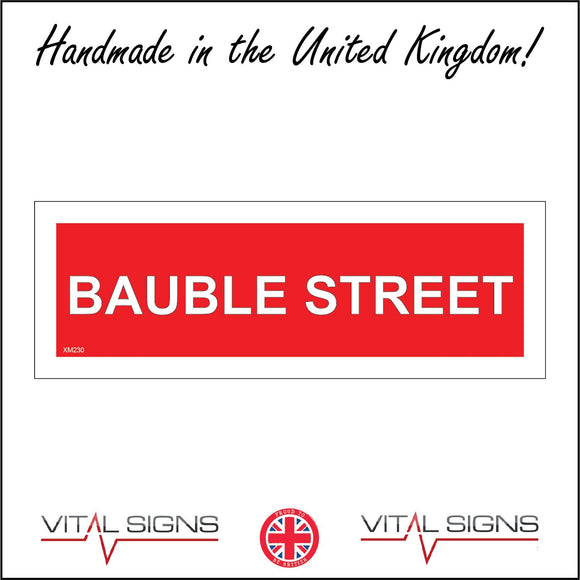 XM230 Bauble Street Sign