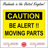 WS299 Caution Be Alert !! Moving Parts Sign