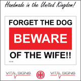 HU138 Forget The Dog Beware Of The Wife!! Sign