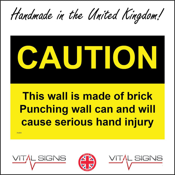 HU263 Caution This Wall Is Made Of Brick Punching Injury  Sign