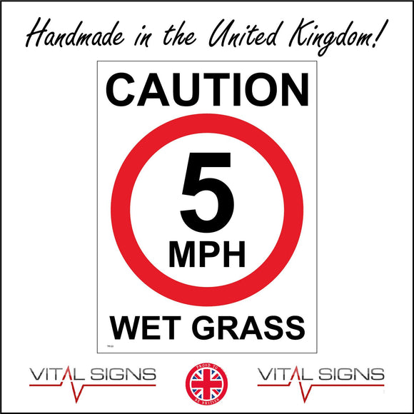 TR123  Caution Wet Grass 5Mph Sign with Circle