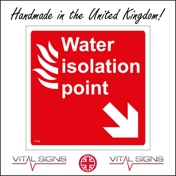 FI168 Water Isolation Point Sign with Fire Arrow Pointing Down To The Right
