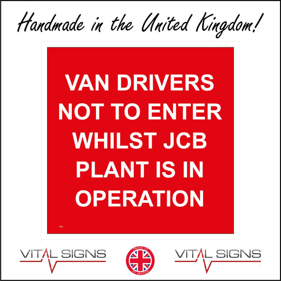 CS353 Van Drivers Not To Enter Whilst JCB Plant Is In Operation Sign