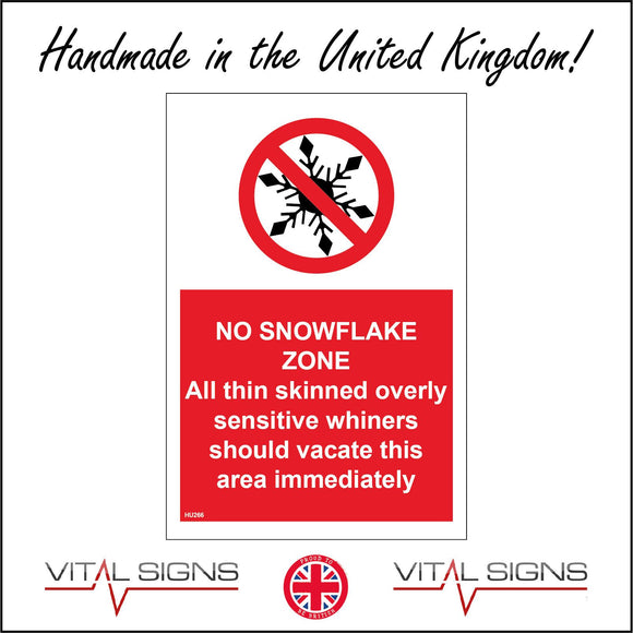 HU266 No Snowflake Zone Whiners Vacate Sign with Circle Snowflake